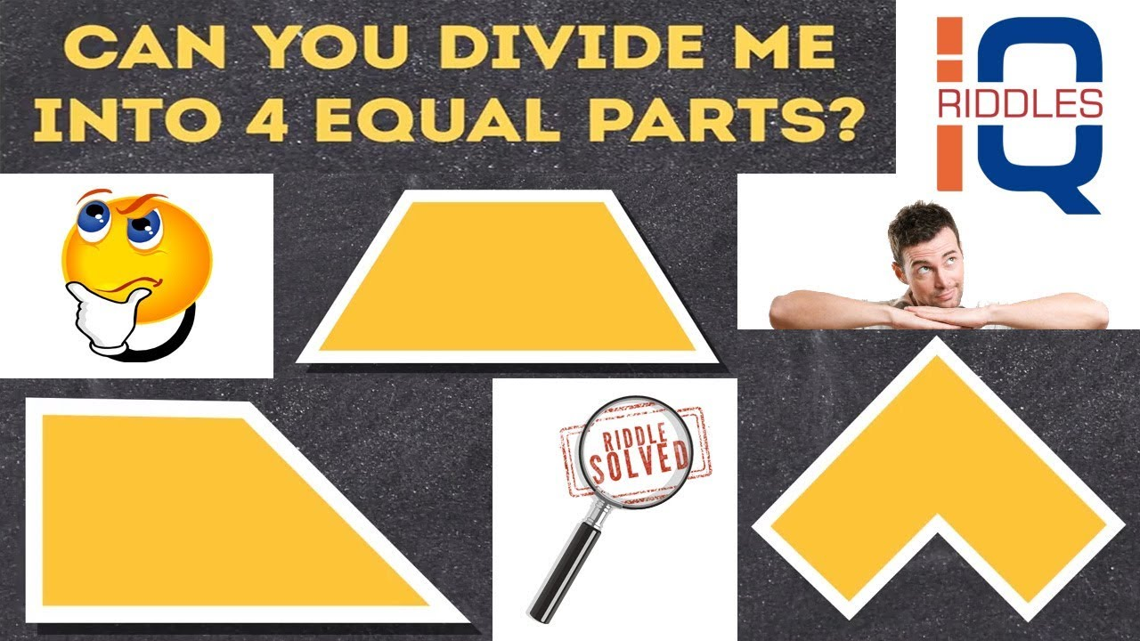 Can You Divide me Into 4 Equal Parts | IQ Riddles for Mastermind ...
