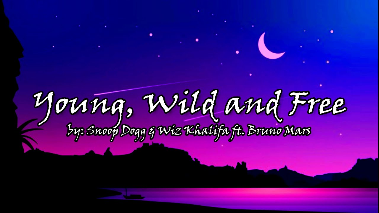 Download (Lyrics) Young, Wild and Free - Snoop Dogg & Wiz Khalifa ft. Bruno Mars