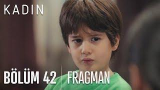 Kadın 42. Bölüm Fragmanı