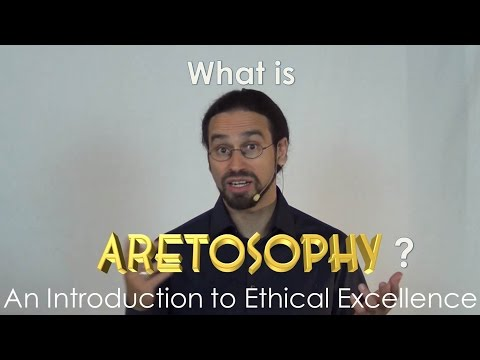 What is Aretosophy? (An Introduction to Ethical Excellence)