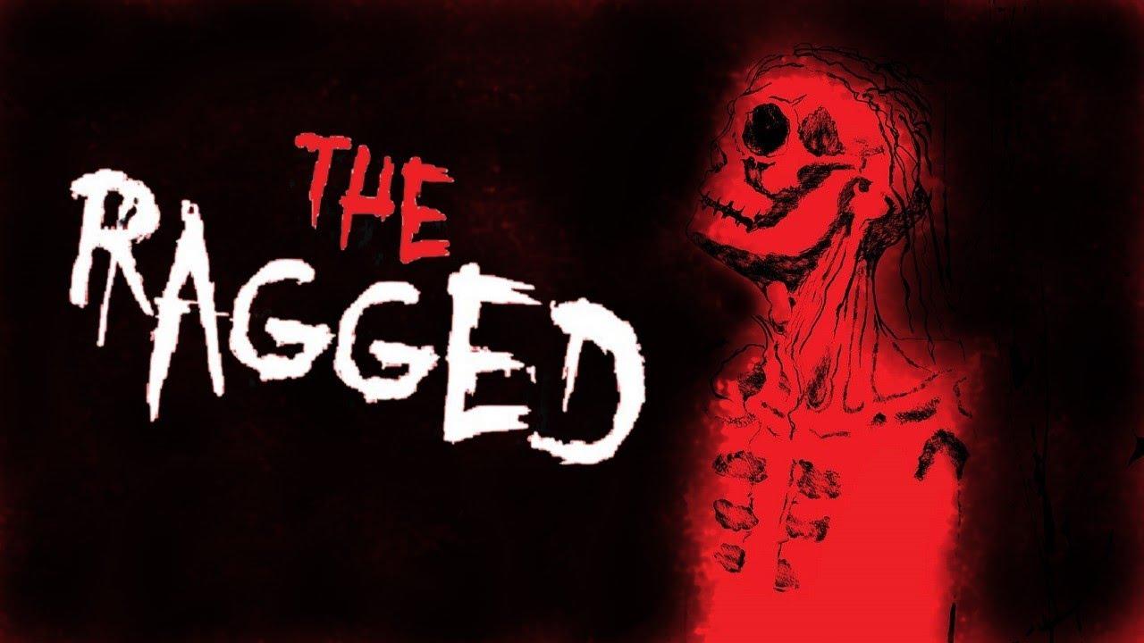 """The Ragged"" Creepypasta"