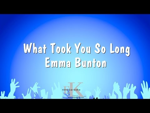 What Took You So Long - Emma Bunton (Karaoke Version)