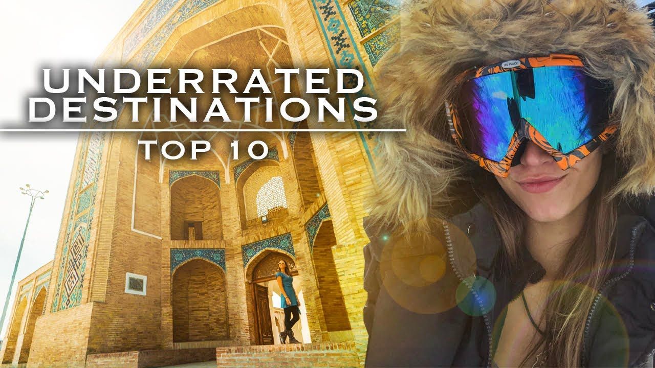 Top 10 Underrated Countries YOU Must Visit