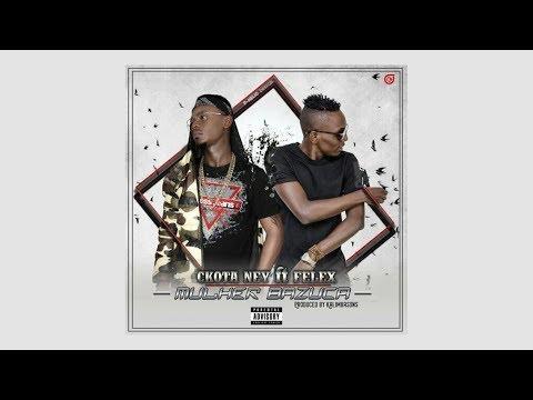 Ckota Ney - Mulher Bazuka (Feat. Felex )