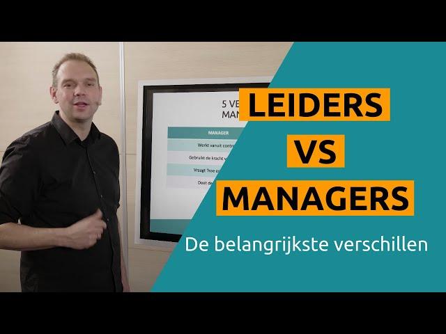 Het verschil tussen Leiders en Managers