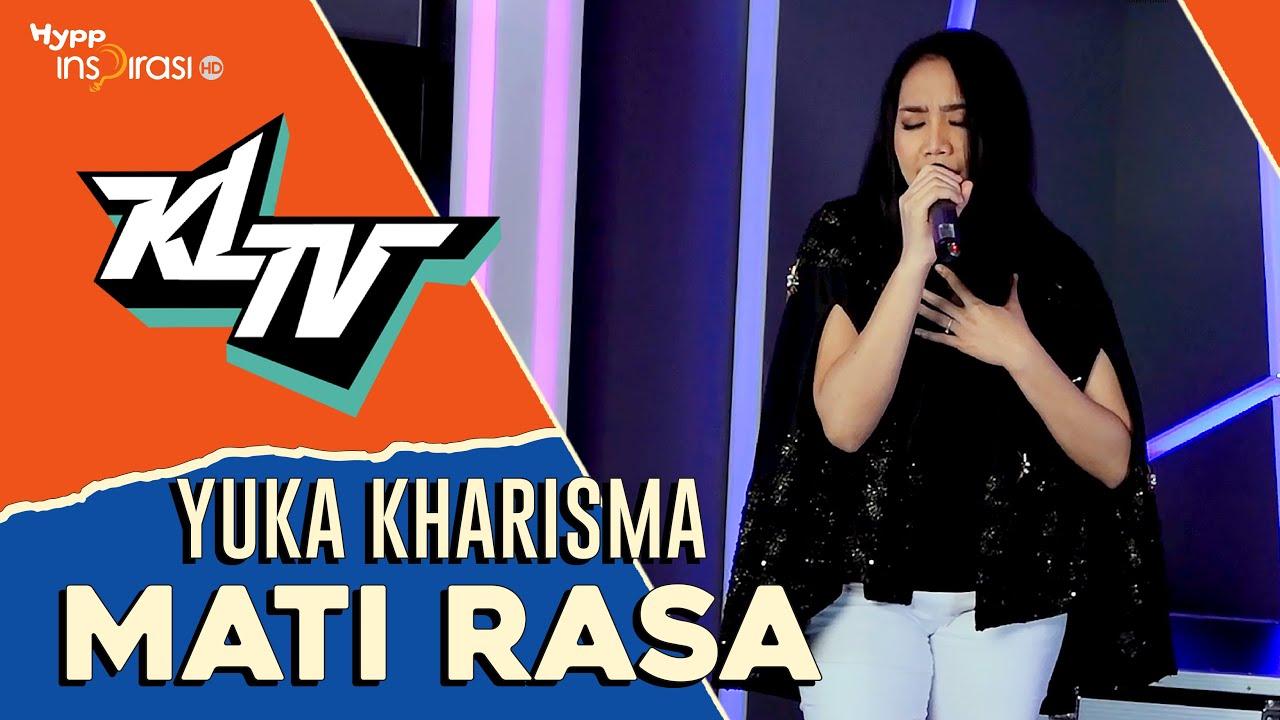 #KLTV_MY : YUKA KHARISMA - Mati Rasa