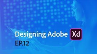 Designing Adobe XD - Episode 13 -  Fixed Elements & Overlays