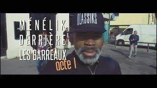 Ménélik Derrie`re Les Barreaux - Acte I