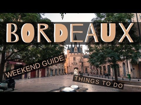 HOW TO SPEND A WEEKEND IN BORDEAUX // Things to do in Bordeaux