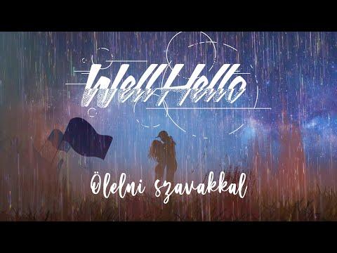 Wellhello – Ölelni Szavakkal csengőhang letöltés