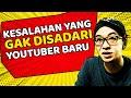 - Youtuber Pemula Awas Salah Langkah!