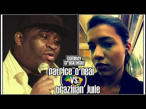 Patrice O'Neal vs. Brazilian Julie