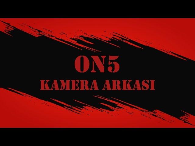 ON5 Kısa Filmi Eğlenceli Kamera Arkası