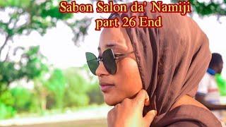 Sabon Salon da namiji part 26 End labarin soyayya mai kunshe da tsantsar butulci tsangwama da nadama