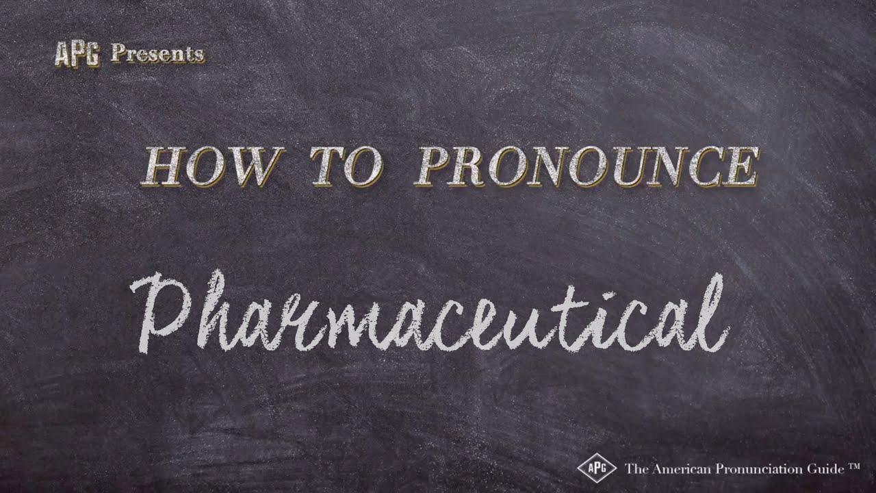 How to Pronounce Pharmaceutical  Pharmaceutical Pronunciation