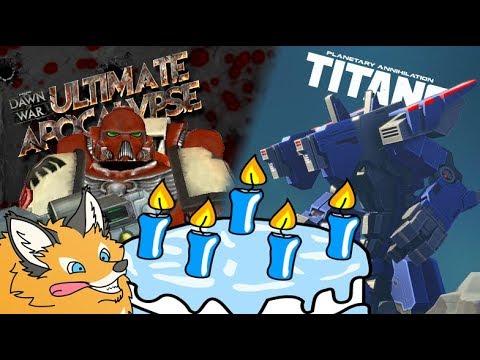 Birthday-Stream! Dawn Of War Ultimate Apocalypse + Planetary Annihilation