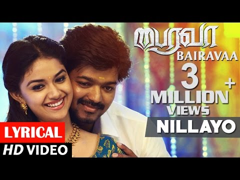 Bairavaa Songs | Nillayo Lyrical Video...