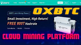 OXBTC  top cloud Mining platform that provides Transparent, Reliable cloud mining services for users