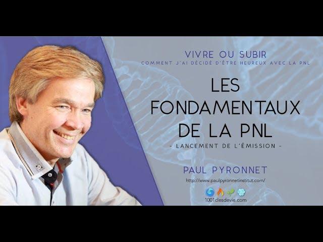 Les bases de la PNL - Paul Pyronnet