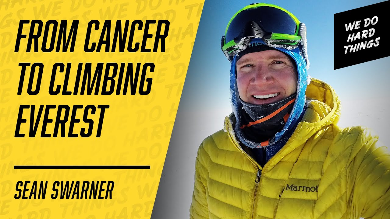 Cancer Survivor From Hospital Bed to Mount Everest   Sean Swarner on the We Do Hard Things Podcast