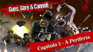 Guns, Gore & Cannoli - CapÍtulo 3 - A Periferia