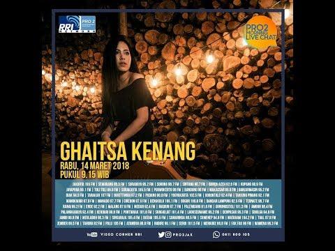 Ghaitsa Kenang - Morning Live Chat Pro2 FM RRI Jakarta (Live Video Corner RRI) Reupload