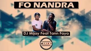 DJ Mijay feat Tann Faya    Fo Nandra