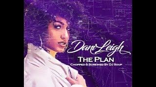 Danileigh The Plan Chopped Screwed By DJ Soup.mp3