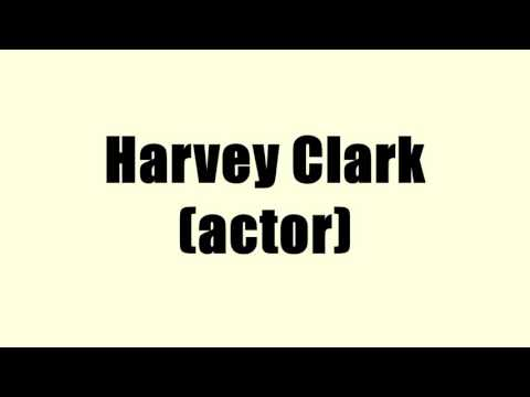 Harvey Clark (actor)