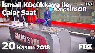 20 Kasım 2018 İsmail Küçükkaya ile Çalar Saat