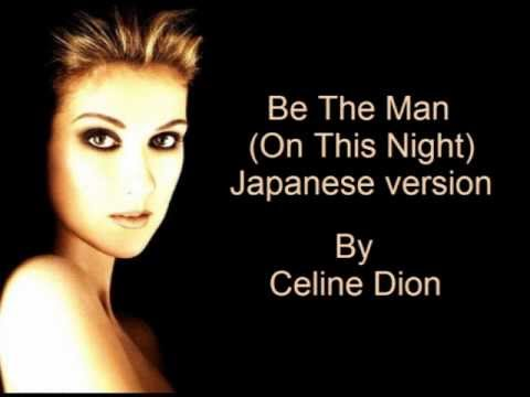 Celine Dion - Be The Man (On This Night) (Japanese)