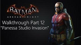 "Batman: Arkham Knight Walkthrough- Part 12 ""Panessa Studio Invasion"""