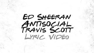Gambar cover Ed Sheeran, Travis Scott - Antisocial (Lyrics)
