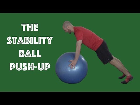 How To Do A Stability Ball Push-up