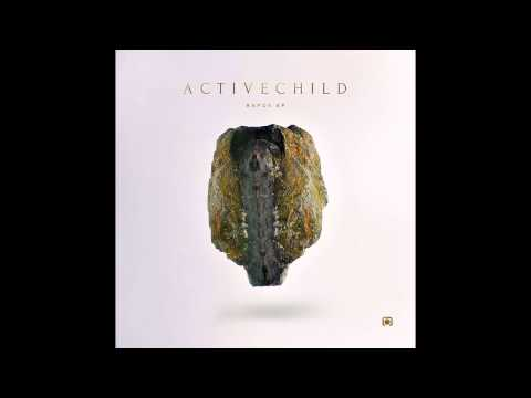 Active Child - Feeling Is Gone