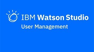 Video thumbnail for User management in IBM Watson Studio