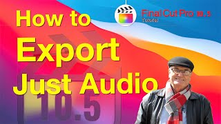Export audio from final cut pro - add to Share Menu - training final cut
