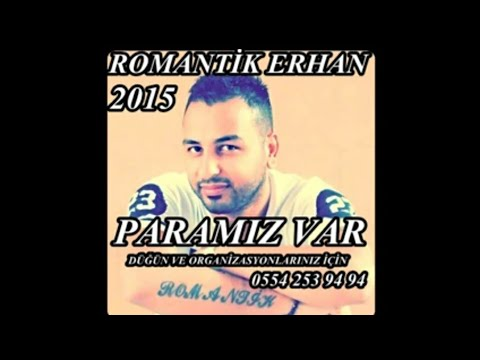 ROMANTİK ERHAN feat ESENTEPELİ FERİDE - PARAMIZ VAR