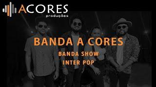 Banda A Cores - Inter POP