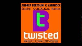 Andrea Bertolini & Vanshock - Dazzling (Q.U.A.K.E Remix)