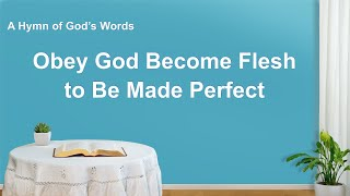 """Obey God Become Flesh to Be Made Perfect"" 