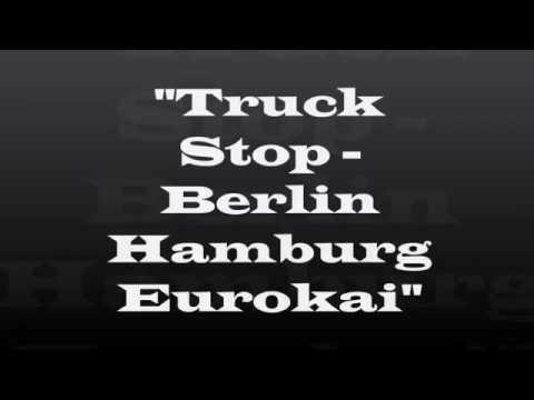 Truck Stop   Berlin Hamburg Eurokai