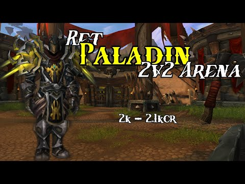 WoW 9.0.2 Shadowlands - Ret Paladin PvP - 2v2 WHEELCHAIR ARENAS