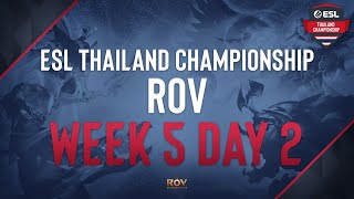 ESL Thailand Championship - ROV Week #5 Matchday #2