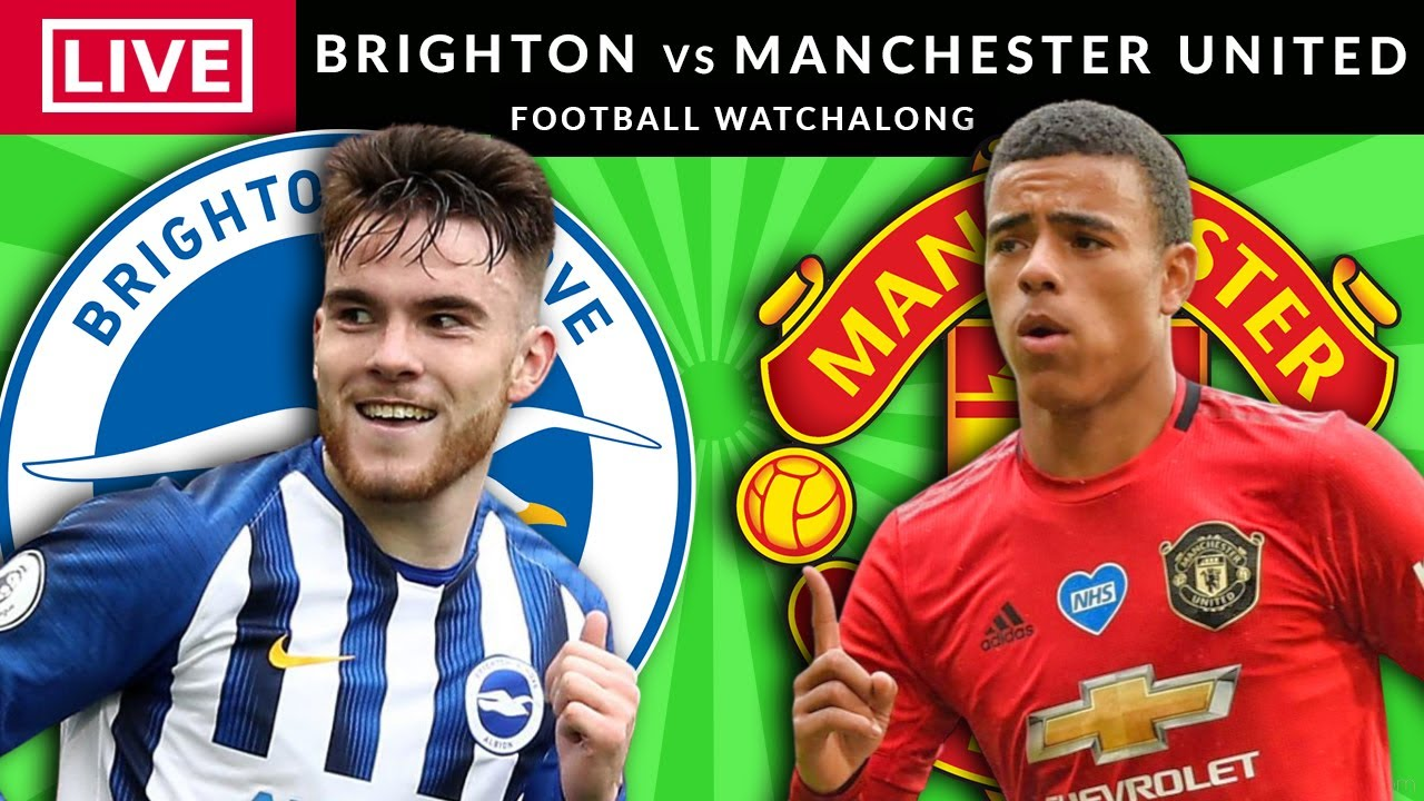 BRIGHTON vs MANCHESTER UNITED - LIVE STREAMING - Premier League - Football Watchalong