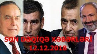 SON DƏQİQƏ XƏBƏRLƏRİ - 12.12.2018 (GÜNÜN SON XƏBƏRLƏRİ)