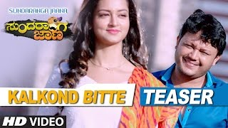 Download Hindi Video Songs - Sundaranga Jaana Songs | Kalkond Bitte Video Teaser | Ganesh, Shanvi Srivastava | B.Ajaneesh Loknath