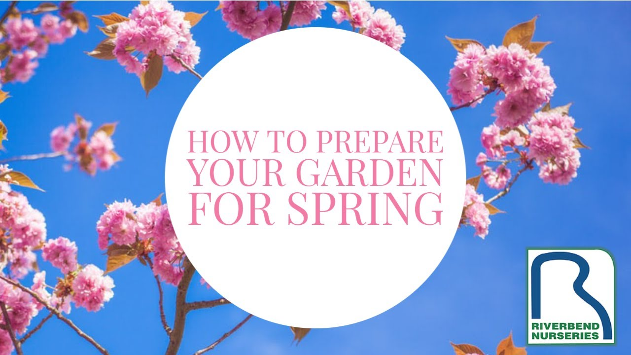 How to Prepare Your Garden for Spring // Riverbend Nurseries