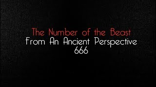 The Number and Mark Of The Beast 666 - Revelation 13