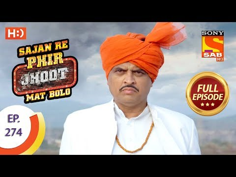 Sajan Re Phir Jhoot Mat Bolo – Ep 274 – Full Episode – 14th June, 2018